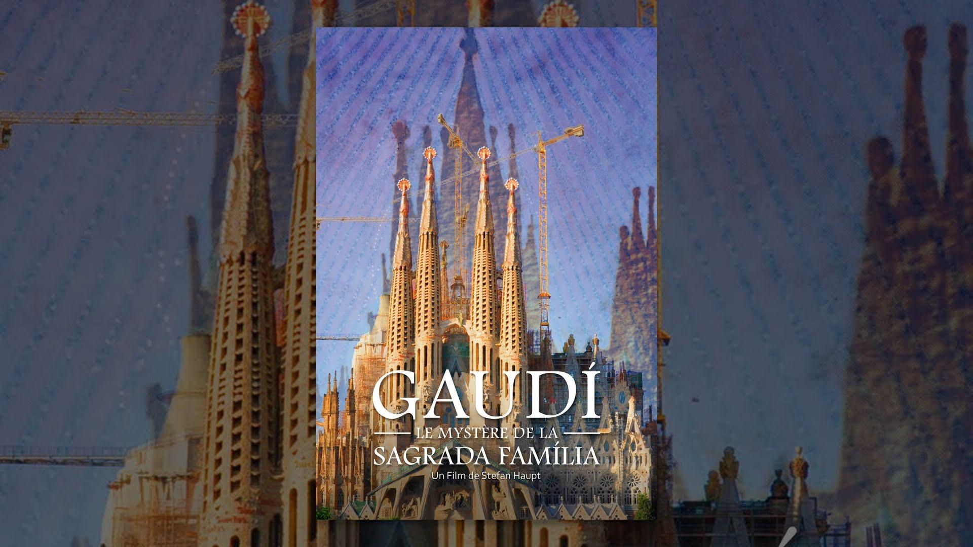 Gaudí : Le mystère de la Sagrada Família